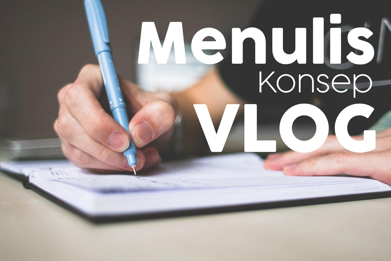 Menulis konsep dan script vlog