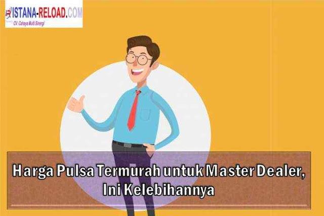 Harga Pulsa Termurah untuk Master Dealer Istana Reload, Ini Kelebihannya