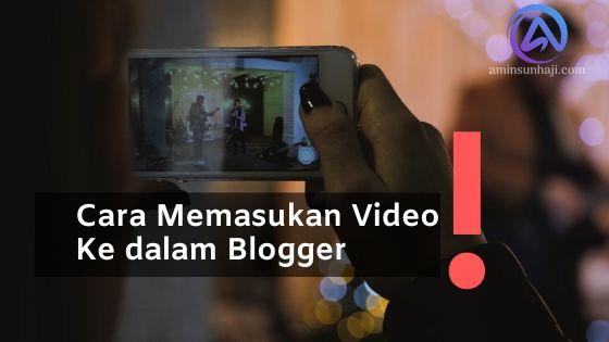 cara memasukan video ke dalam blogger