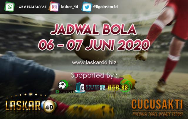 JADWAL BOLA JITU TANGGAL 06 – 07 JUNI 2020