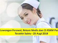 Loker Perawat, Rekam Medis dan CS Terakhir Sabtu, 25 Agustus 2018