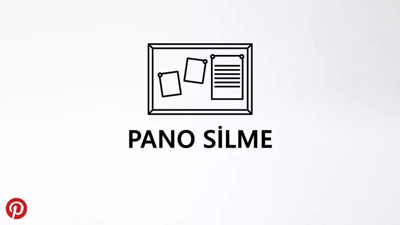 Pinterest Pano Silme İşlemi Nasıl Yapılır?