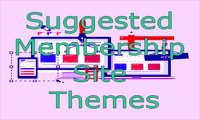 Suggested Membership Site Themes