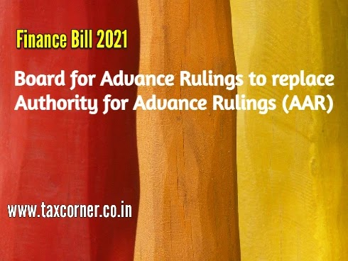 Board for Advance Rulings to replace Authority for Advance Rulings (AAR)