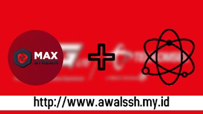 CONFIG INTERNET | CONFIG QUANTUM TUNNEL MAXSTREAM 3 SERVER  PREMIUM 7 HARI SUPPORT ALL APK