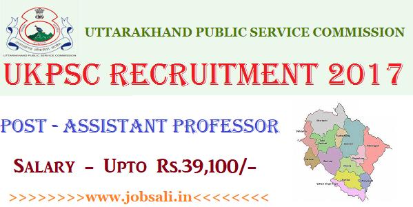 Govt jobs in Uttarakhand, UKPSC Assistant Professor Recruitment 2017, UKPSC Vacancy