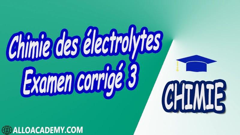 Chimie des électrolytes - Examen corrigé 3 pdf