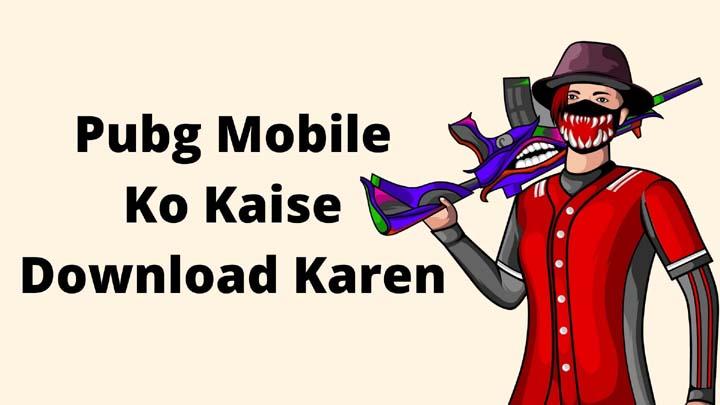 Pubg mobile ko kaise download karen 2021