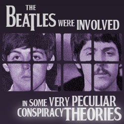 The 10 Coolest Things The Beatles Ever Did: 07. The Beatles Were Involved In Some Very Peculiar Conspiracy Theories