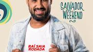 Rai Saia Rodada - Weekend - Salvador  - BA - Setembro  -2021