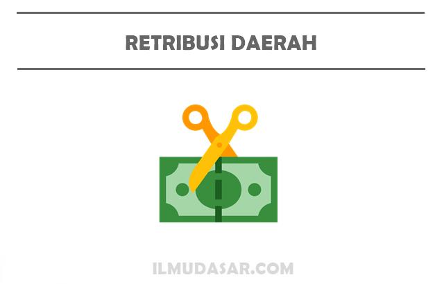 Pengertian Retribusi Daerah, Fungsi Retribusi Daerah, Jenis Retribusi Daerah