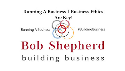 Image for LinkedIn Article by Bob Shepherd Associates | Running a Business, Business Ethics