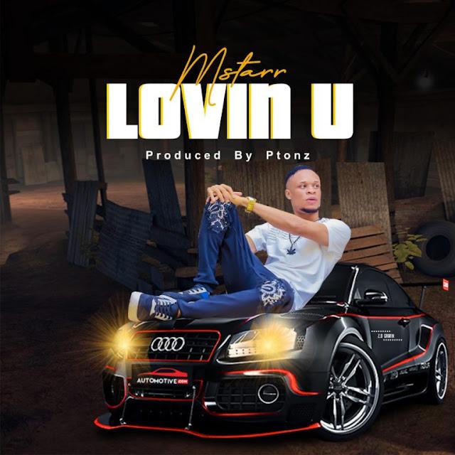 M-starr-Lovin-U-www.mp3made.com.ng