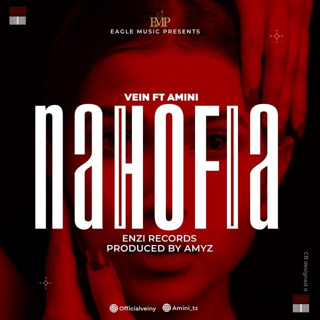 AUDIO | Vein Ft. Amini – Nahofia | Download Audio