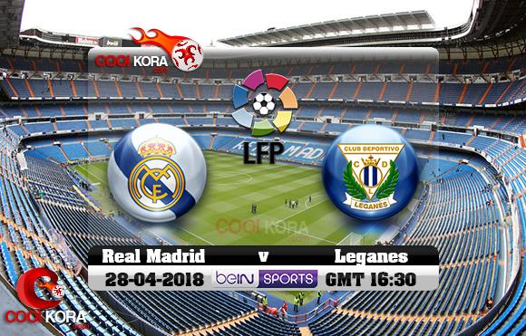 مشاهدة مباراة ريال مدريد وليغانيس اليوم 28-4-2018 في الدوري الأسباني