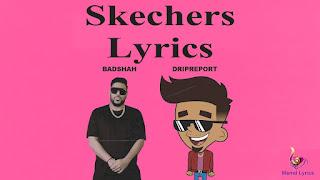 Skechers Song Lyrics DripReport, Badshah   Latest Hindi Song Lyrics