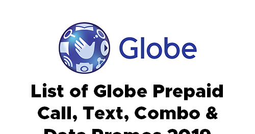 List of Globe Prepaid Call, Text, Combo and Data Promos 2019