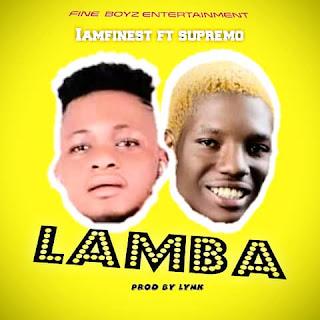 MUSIC: Iamfinest Ft. Supremo – Lamba