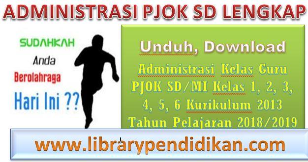Unduh, Download Administrasi Kelas Guru PJOK SD/MI Kelas 1, 2, 3, 4, 5, 6 Kurikulum 2013 Tahun Pelajaran 2018/2019