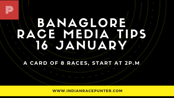 Bangalore Race Media Tips 16 January