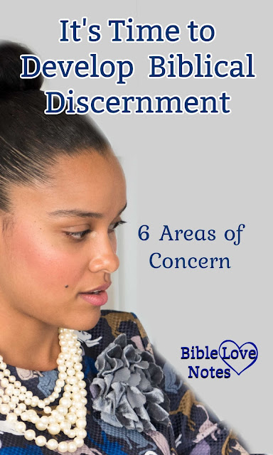 If we don't use our discernment, we'll lose it. This devotion offers 6 areas of concern.
