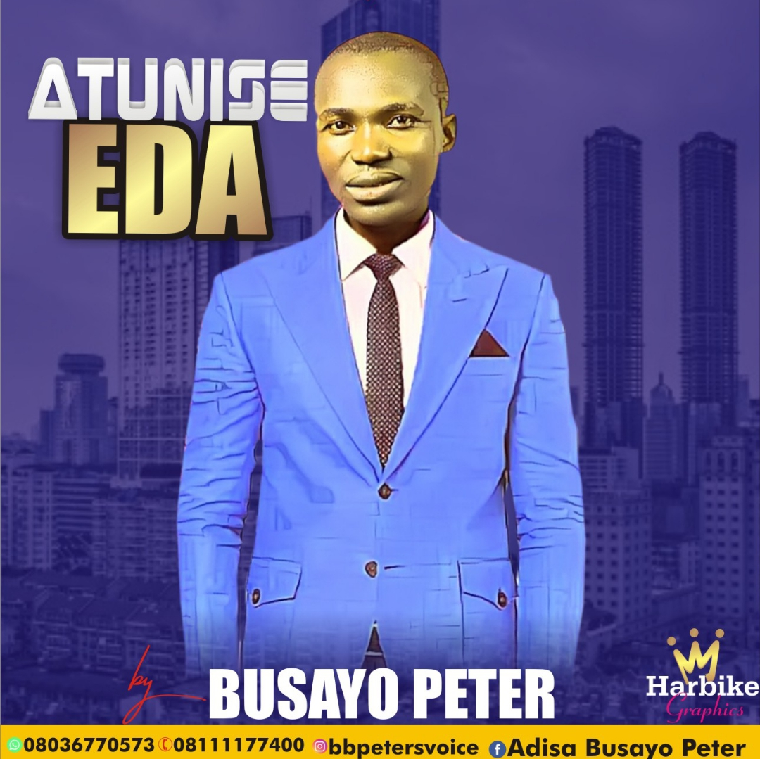 [Gospel Music] Busayo Peter - Atunise Eda