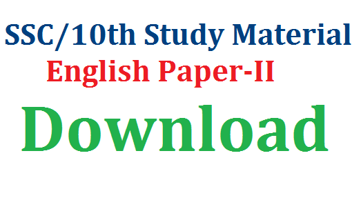 SSC/10th Study Material for English Paper-II Download | Useful Study material for SSC Students on English Paper II Download here | Important 10th class Study Material for English Paper II to score Good Marks | Suggestive Study Material for SSC/10th for Public Examinations March 2017 Download here