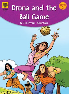 Drona and the Ball Game & The Proud Mountain