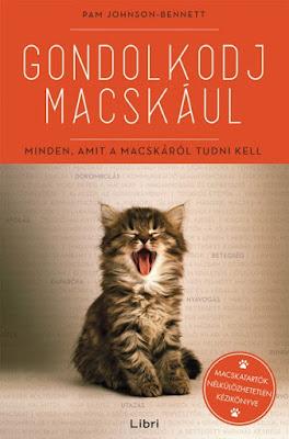 Pam Johnson-Bennett – Gondolkodj macskául [Minden, amit a macskáról tudni kell] megjelent a Libri Könyvkiadó gondozásában