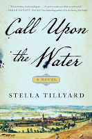 review of Call Upon the Water by Stella Tillyard