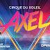 Premiere: Cirque Du Soleil Presents AXEL