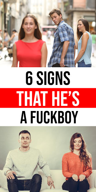 6 Signs That He's A F*ckboy
