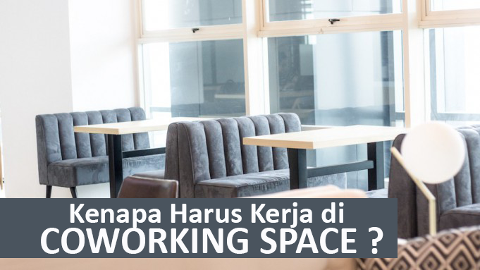 Kenapa Harus Kerja di Coworking Space img