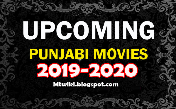 List of Upcoming Punjabi Movies of 2019 and 2020 wiki, Release Dates Calendar for all New Punjabi language Movies Wikipedia, biggest budget New Punjabi Films IMDB, complete List of Punjabi cinema in India Movies 2018 calender Koimoi