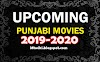 List of Upcoming Punjabi Movies of 2021 - 2022 : Release Dates Calendar for all New Punjabi Movies