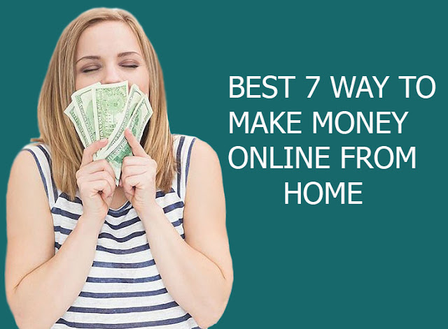 Best 7 way to make money online from home,make money online