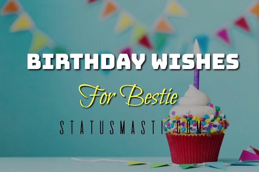 Best Birthday Wishes For Bestie In English Best Whatsapp Status