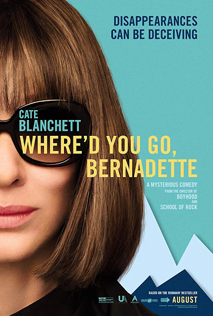 "Movie poster for Annapurna Pictures's 2019 book to film adaptation ""Where'd You Go, Bernadette,"" starring Cate Blanchett, Kristen Wiig, Billy Crudup, Emma Nelson, Judy Greer, Laurence Fishburne, and Troian Bellisario"