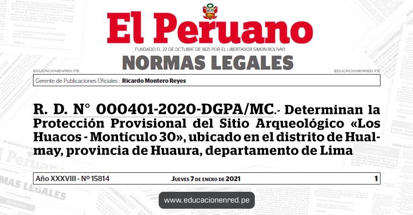 R. D. N° 000401-2020-DGPA/MC.- Determinan la Protección Provisional del Sitio Arqueológico «Los Huacos - Montículo 30», ubicado en el distrito de Hualmay, provincia de Huaura, departamento de Lima