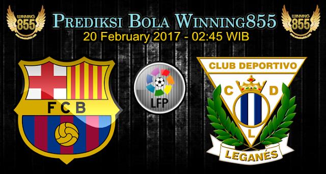 Prediksi Skor Barcelona vs Leganes 20 February 2017