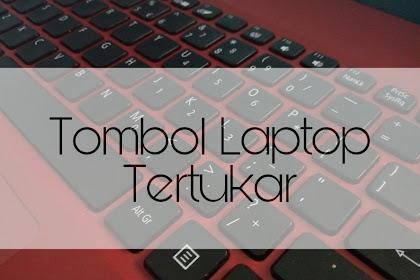 Cara Mengatasi Keyboard Laptop Tertukar Huruf Jadi Angka