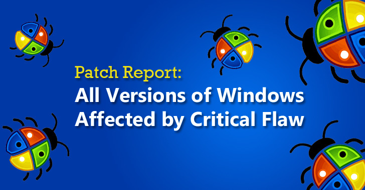 Patch Report: All Versions of Windows affected by Critical Vulnerability