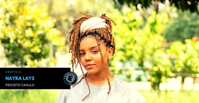"""Nayra lays compartilha o processo criativo de seu primeiro álbum via """"Projeto Casulo"""""""