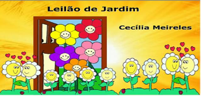 """Sequência de atividades de alfabetização - Poema """"Leilão de Jardim"""" de Cecília Meireles"""