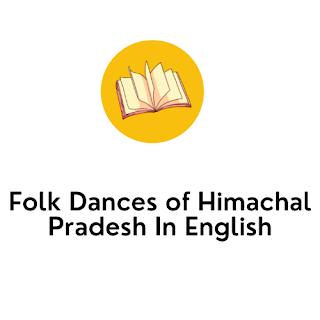 Folk Dances of Himachal Pradesh In English