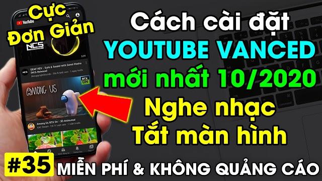 Ứng dụng Youtube Vanced chơi game nghe nhạc tắt màn hình cho điện thoại Android