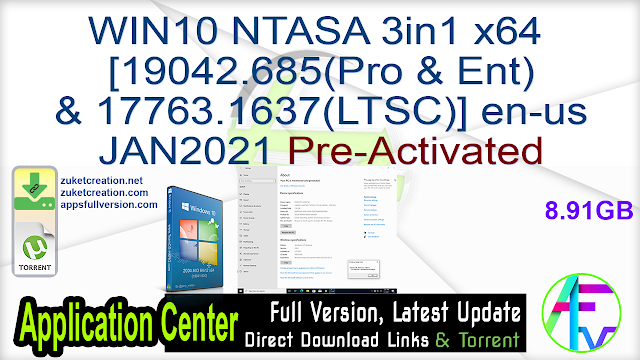 WIN10 NTASA 3in1 x64 [19042.685(Pro & Ent) & 17763.1637(LTSC)] en-us JAN2021 Pre-Activated