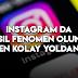 Instagram 'da Nasıl Fenomen Olunur?