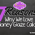 7 Reasons Why We Love Honey Glaze Cakes