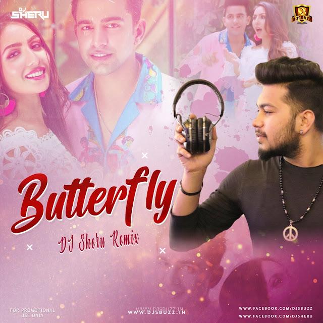 Butterfly – Jass Manak – DJ Sheru Remix
